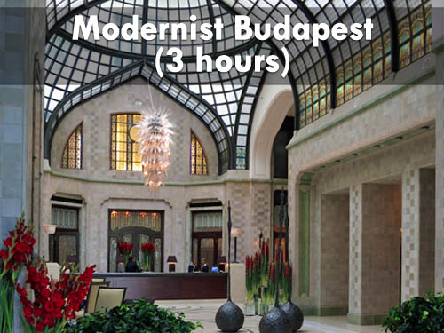 Modernist Budapest (3 hours)