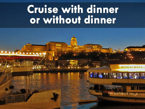 Cruise with dinner of without dinner