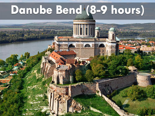 Danube Bend (8-9 hours)